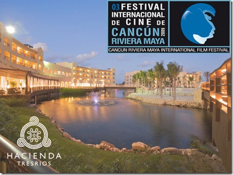 Cancun Riviera Maya International Film Fest has begun