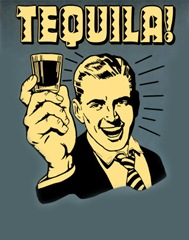 Tequila!